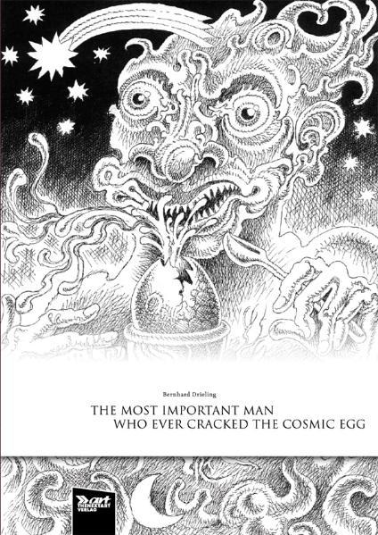 The Most Important Man Who Ever Cracked The Cosmic Egg - Coverbild