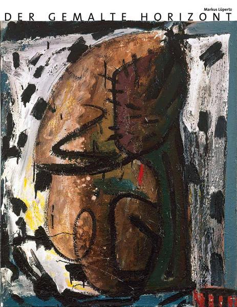Markus Lüpertz - Der gemalte Horizont - Coverbild