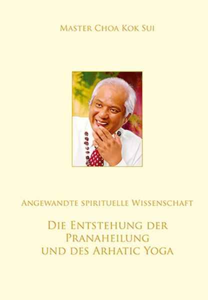 Die Entstehung der Pranaheilung und des Arhatic Yoga - Coverbild