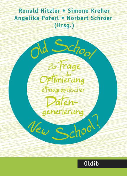 Old School – New School? Zur Frage der Optimierung ethnographischer Datengenerierung - Coverbild