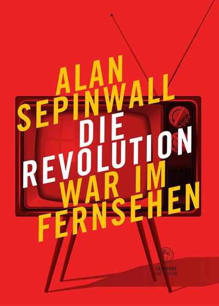 Die Revolution war im Fernsehen - Coverbild