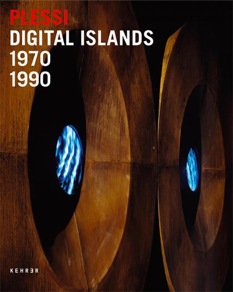Fabrizio Plessi - Digitale Inseln /Digital Islands - Coverbild