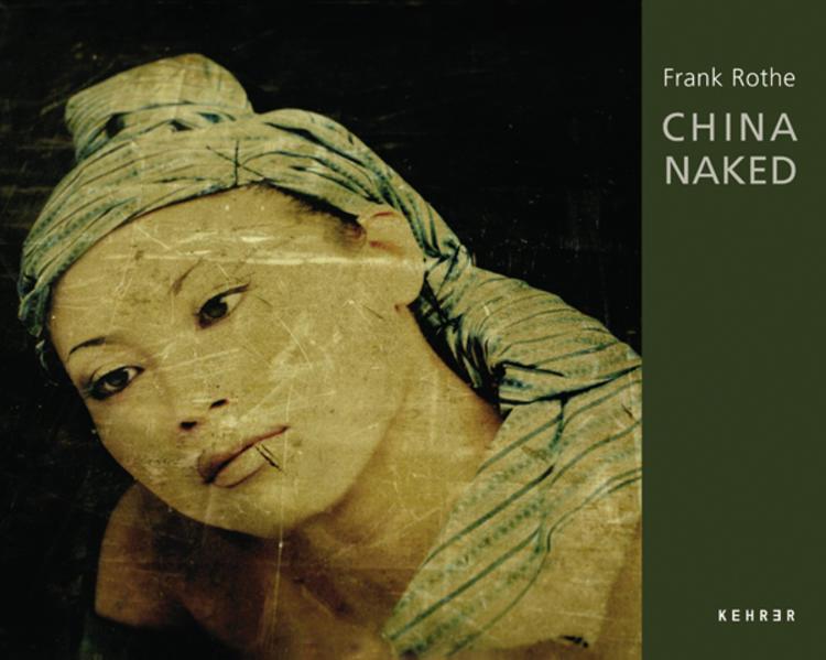 Frank Rothe – China Naked - Coverbild