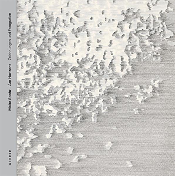 Malte Spohr – Am Horizont. Zeichnungen und Fotografien - Coverbild