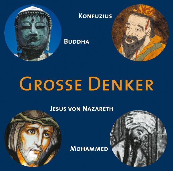 Große Denker - Buddha, Konfuzius, Jesus von Nazareth, Mohammed - Coverbild