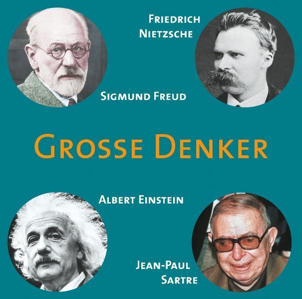 Große Denker - Friedrich Nietzsche, Sigmund Freud, Albert Einstein, Jean-Paul Sartre - Coverbild