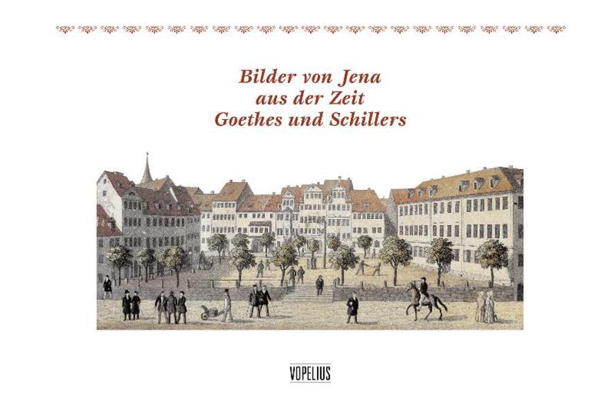 Bilder von Jena aus der Zeit Goethes und Schillers - Coverbild
