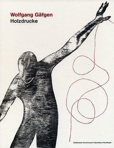 Wolfgang Gäfgen. Holzdrucke - Coverbild