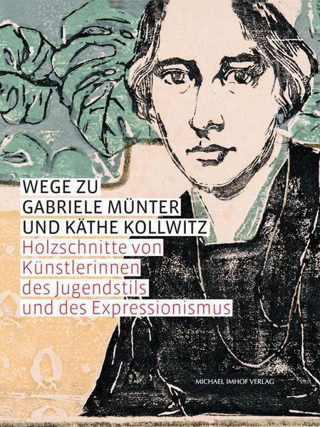 Wege zu Gabriele Münter und Käthe Kollwitz - Coverbild