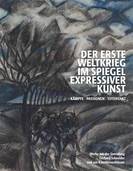 Der Erste Weltkrieg im Spiegel expressiver Kunst. Kämpfe Passionen Totentanz - Coverbild