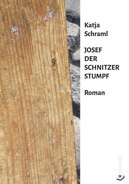 Josef der Schnitzer Stumpf - Coverbild