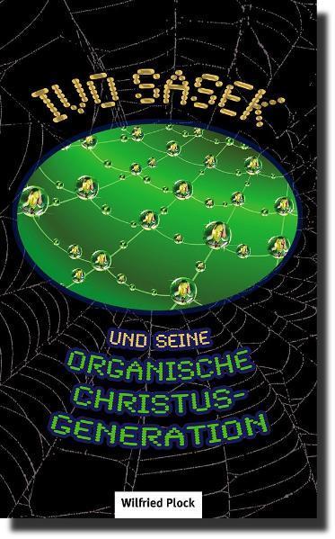 Ivo Sasek und seine Organische Christus-Generation - Coverbild
