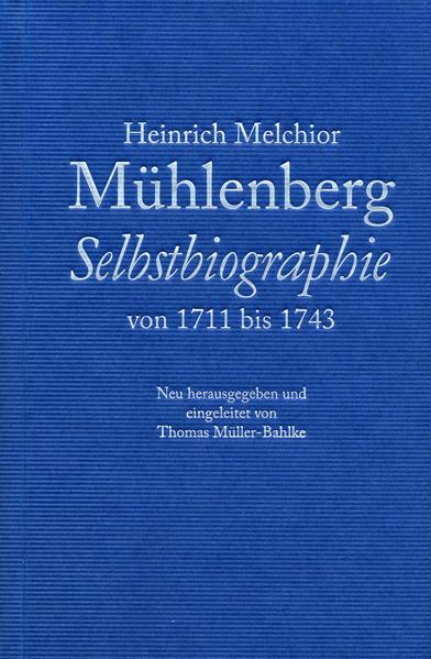 Heinrich Melchior Mühlenberg - Selbstbiographie von 1711 bis 1743. - Coverbild