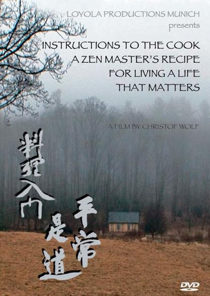 Instructions to the Cook. A Zen Master's Recipe for Living a Life That Matters. - Coverbild