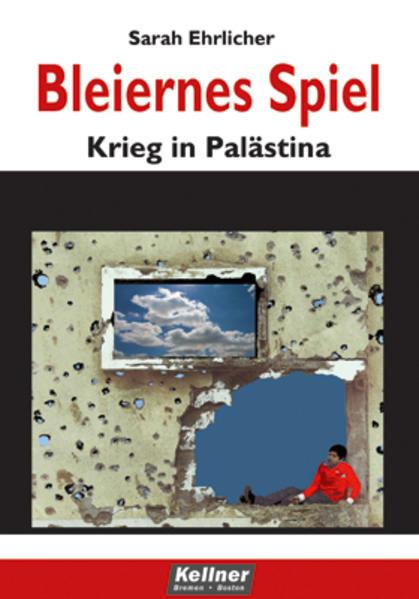 Bleiernes Spiel - Krieg in Palästina - Coverbild