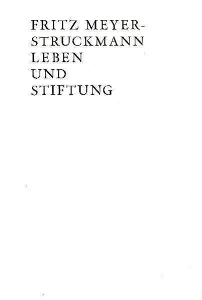 Fritz Meyer-Struckmann Leben und Stiftung - Coverbild