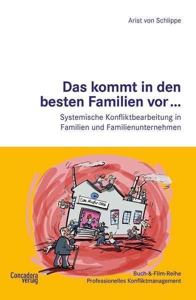 Das kommt in den besten Familien vor... Systemische Konfliktbearbeitung in Familien und Familienunternehmen - Coverbild