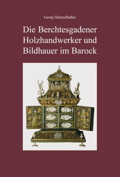 Die Berchtesgadener Holzhandwerker und Bildhauer im Barock - Coverbild
