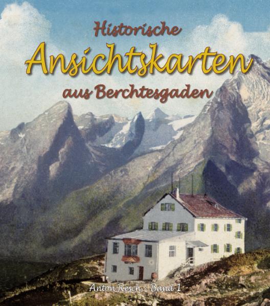 Historische Ansichtskarten aus Berchtesgaden - Coverbild