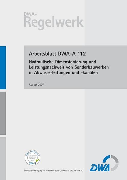 Arbeitsblatt DWA-A 112 Hydraulische Dimensionierung und Leistungsnachweis von Sonderbauwerken in Abwasserleitungen und -kanälen - Coverbild