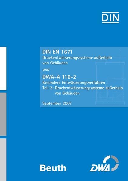 DIN EN 1671 Druckentwässerungssysteme außerhalb von Gebäuden und DWA-A 116-2 Besondere Entwässerungsverfahren, Teil 2: Druckentwässerungssysteme außerhalb von Gebäuden - Coverbild