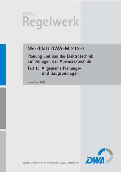 Merkblatt DWA-M 213-1 Planung und Bau der Elektrotechnik auf Anlagen der Abwassertechnik, Teil 1: Allgemeine Planungs- und Baugrundlagen - Coverbild