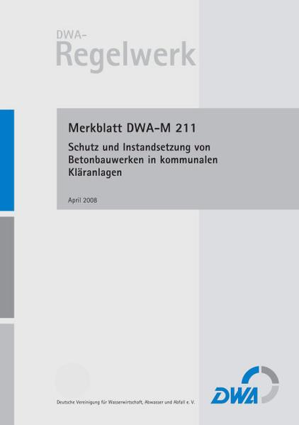 Merkblatt DWA-M 211 Schutz und Instandsetzung von Betonbauwerken in kommunalen Kläranlagen - Coverbild