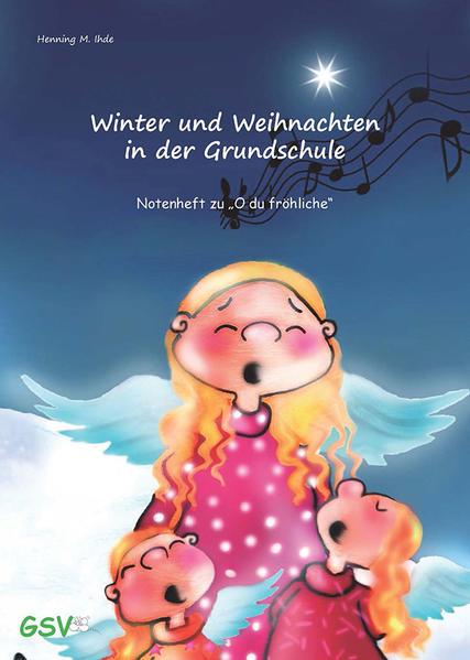 Winter- und Weihnachten in der Grundschule: Notenheft zu