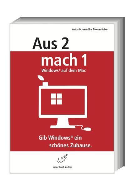 Aus 2 mach 1 - Windows auf dem Mac. Gib Windows ein schönes Zuhause - Coverbild