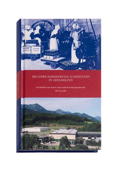 100 Jahre Barmherzige Schwestern in Adelholzen - Coverbild