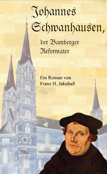 Johannes Schwanhausen, der Bamberger Reformator. - Coverbild