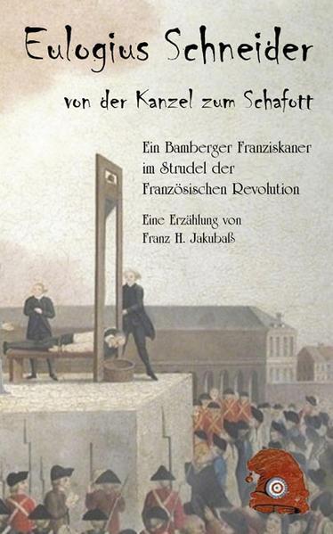 Eulogius Schneider - von der Kanzel zum Schafott. Laden Sie PDF-Ebooks Herunter