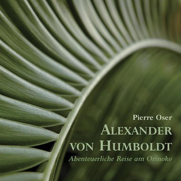 Alexander von Humboldt - Abenteuerliche Reise am Orinoko - Coverbild