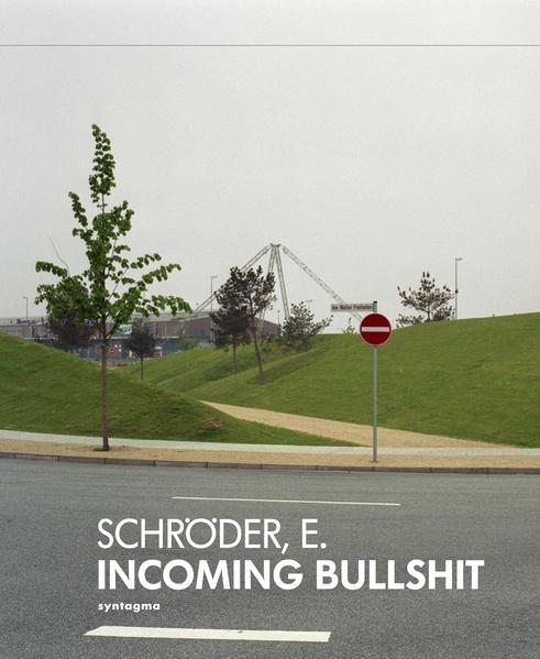 Schröder, E. Incoming Bullshit - Coverbild