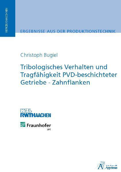 Tribologisches Verhalten und Tragfähigkeit PVD-beschichteter Getriebe-Zahnflanken - Coverbild