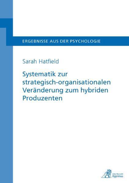 Systematik zur strategisch-organisationalen Veränderung zum hybriden Produzenten - Coverbild