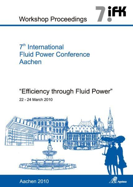 7th International Fluid Power Conference Aachen - Efficiency through Fluid Power, Workshop Proceedings, Vol. 1 - Coverbild