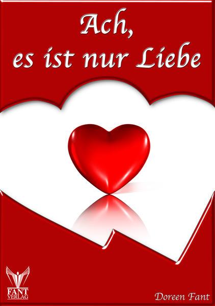 Ach, es ist nur Liebe - Liebesgedichte PDF Herunterladen