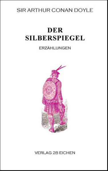 Arthur Conan Doyle: Ausgewählte Werke / Der Silberspiegel - Coverbild