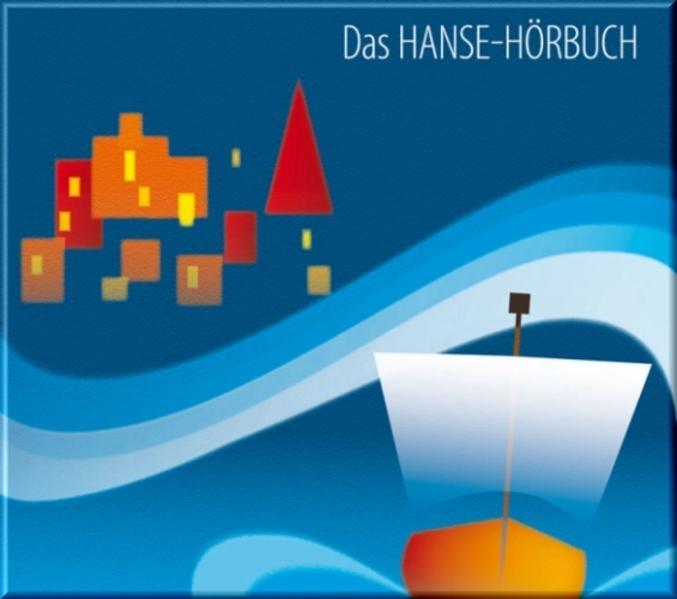 Das Hanse-Hörbuch - Geschichte und Kultur - Coverbild