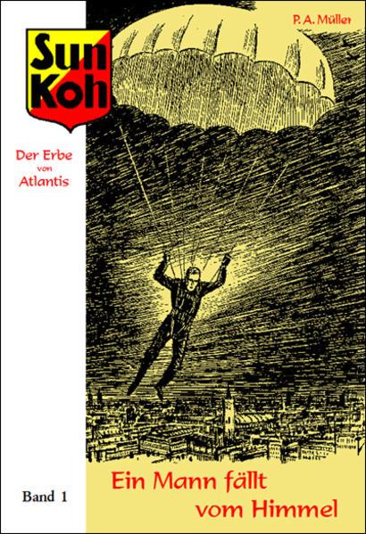 Sun Koh, der Erbe von Atlantis : Band 1 : Ein Mann fällt vom Himmel - Coverbild