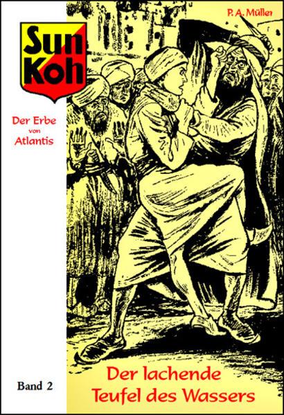 Sun Koh, der Erbe von Atlantis : Band 2 : Der lachende Teufel des Wassers - Coverbild