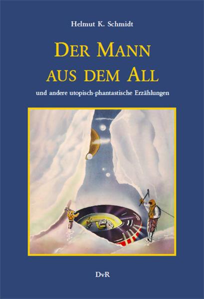 Der Mann aus dem All und andere utopisch-phantastische Erzählungen - Coverbild