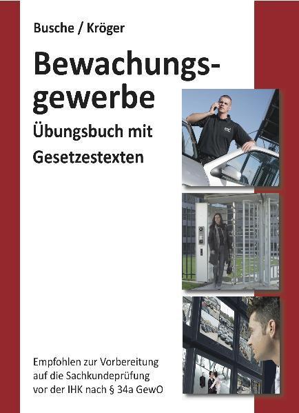 Übungsbuch Sachkundeprüfung im Bewachungsgewerbe zur Vorbereitung auf die IHK-Prüfung nach § 34a GewO - Coverbild