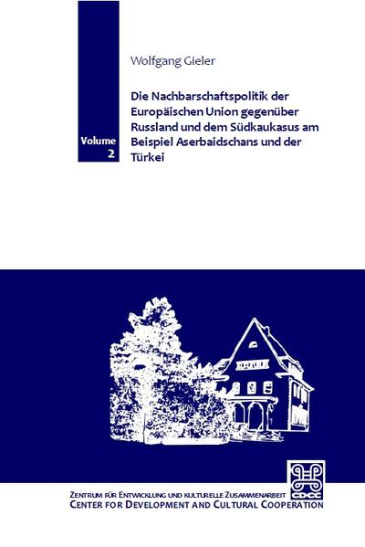 Die Nachbarschaftspolitik der Europäischen Union gegenüber Russland und dem Südkaukasus am Beispiel Aserbaidschans und der Türkei - Coverbild