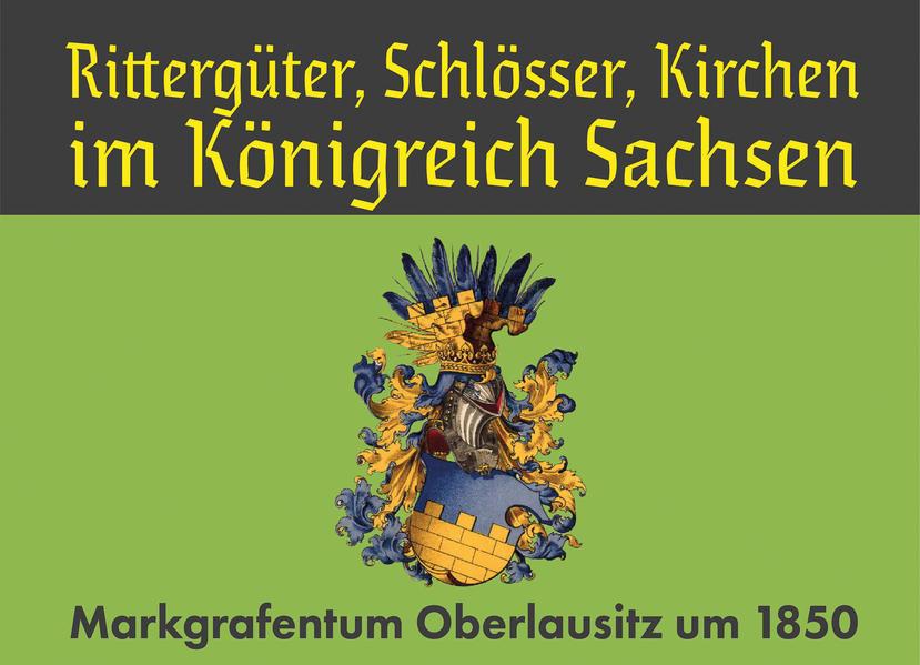 Rittergüter, Schlösser, Kirchen im Königreich Sachsen - Coverbild