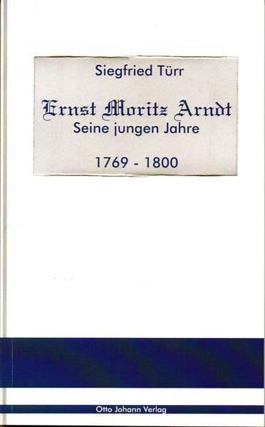 Ernst Moritz Arndt - Seine jungen Jahre - 1769 - 1800 - Coverbild