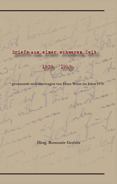Briefe aus einer schweren Zeit. 1939-49 - Coverbild