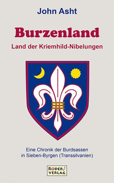 Burzenland - Land der Kriemhild-Nibelungen von John Asht PDF Download