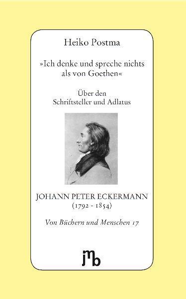 'Ich denke und spreche nichts als von Goethen' - Coverbild